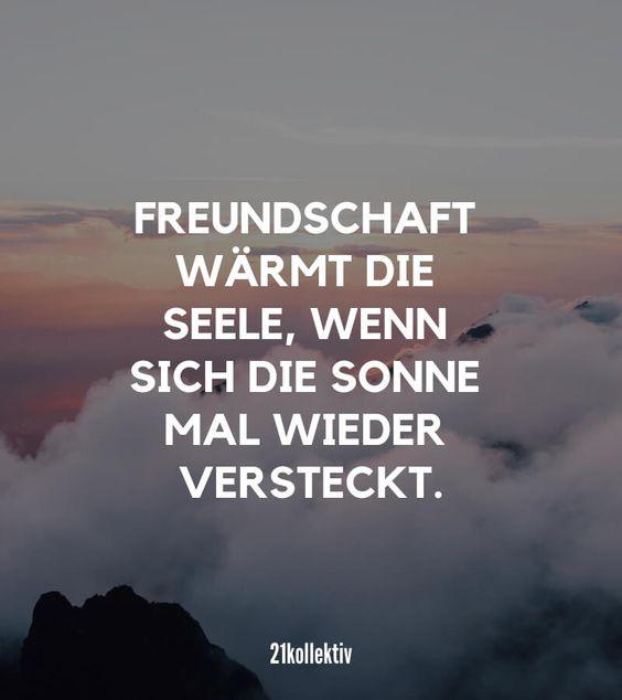Freundschaft wärmt die Seele, wenn sich die Sonne mal wieder versteckt.