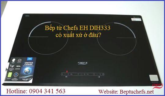 Bếp từ Chefs EH DIH333 có xuất xứ ở đâu?