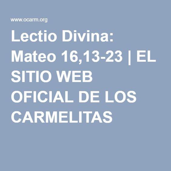Lectio Divina: Mateo 16,13-23   EL SITIO WEB OFICIAL DE LOS CARMELITAS