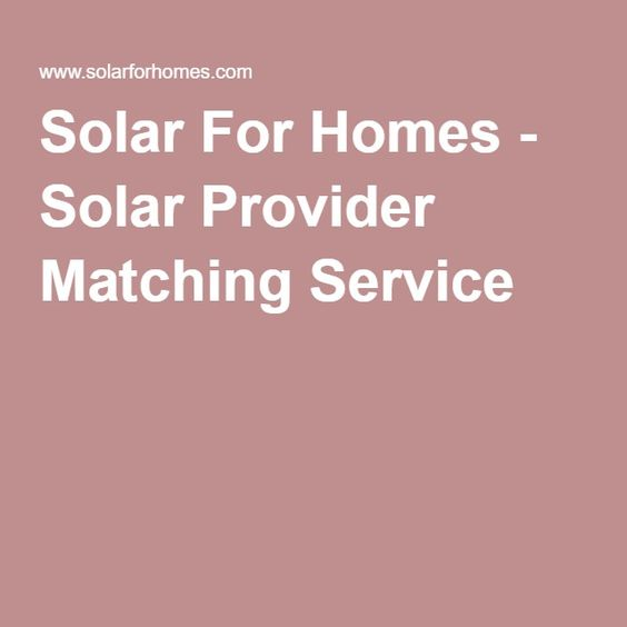 Solar For Homes - Solar Provider Matching Service