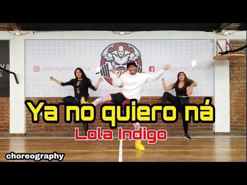 Lola Indigo Ya No Quiero Na Choreography Zumba Carlos Safary Youtube Zumba Youtube Apoyo Incondicional