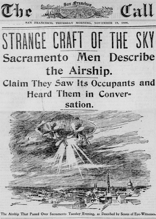"""SACRAMENTO, Cal., Nov. 18.— The one topic of conversation in this city to-day has been the reported appearance of an airship over the eastern portion of Sacramento last night. While there are hundreds of people who, failing to catch a glimpse of this mysterious visitant, are extremely skeptical, there are hundreds of others who are positive in their declaration that they did see its brilliant searchlight traveling over the city, and who will also swear that they heard the voices of its"