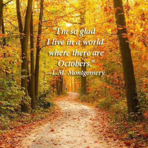"""I'm so glad I live in a world where there are Octobers."" —L.M. Montgomery #nature #quotes #autumn #fall:"