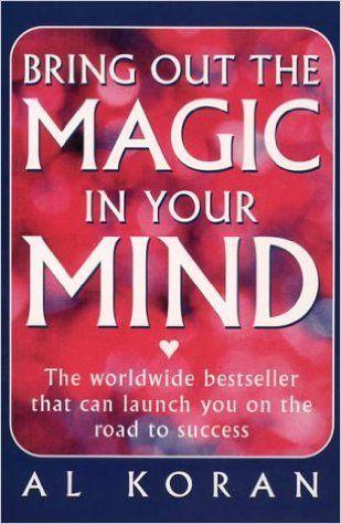 Bring Out The Magic in Your Mind: Al Koran: 9780722529690: Amazon.com: Books