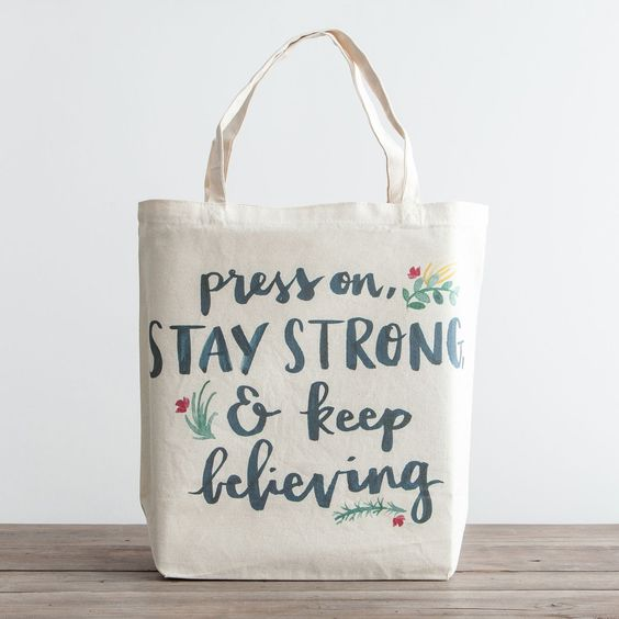 Press On, Stay Strong, Keep Believing - Canvas Tote: