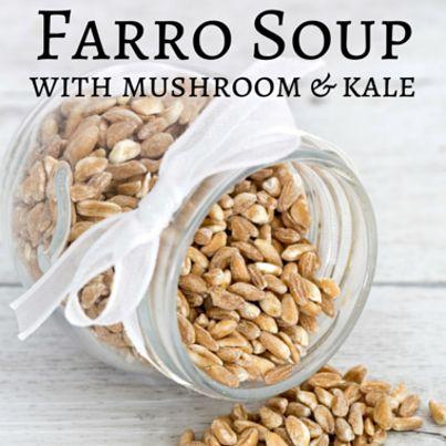 explore mushroom farro soup ray bob and more bobs kale recipes soups ...