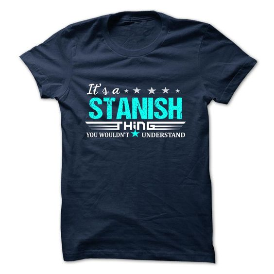 [Top tshirt name origin] STANISH  Discount 5%  STANISH  Tshirt Guys Lady Hodie  TAG FRIEND SHARE and Get Discount Today Order now before we SELL OUT  Camping administrators