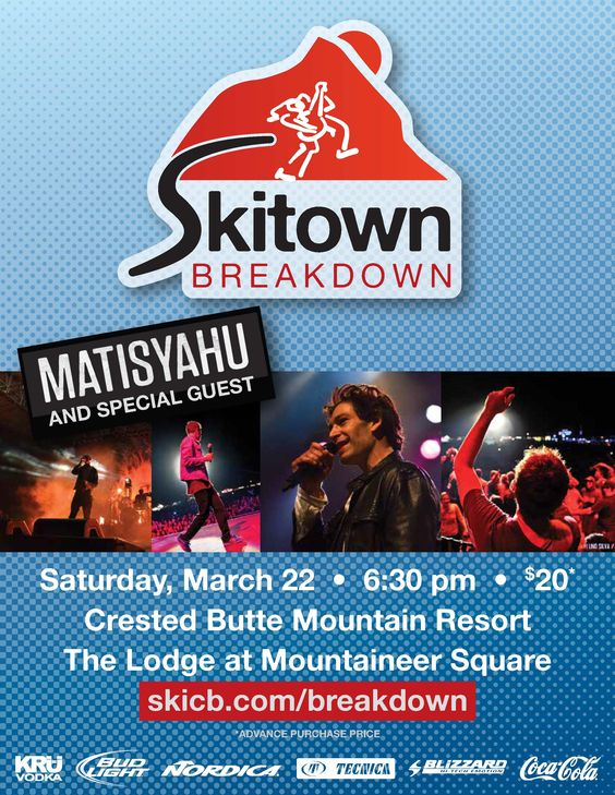 Spring Concert Skitown Breakdown March 22 starring Matisyahu and special guest. Tickets $20 for advance purchase. www.skicb.com/events