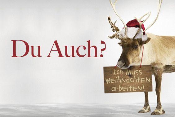 Musst Du An Weihnachten Arbeiten Weihnachten Weihnachten Spruch Besinnliche Weihnachten