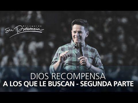 Dios Recompensa A Los Que Le Buscan Segunda Parte Danilo Montero 25 Marzo 2015 Youtube Dios Agradar A Dios Predicaciones Cristianas