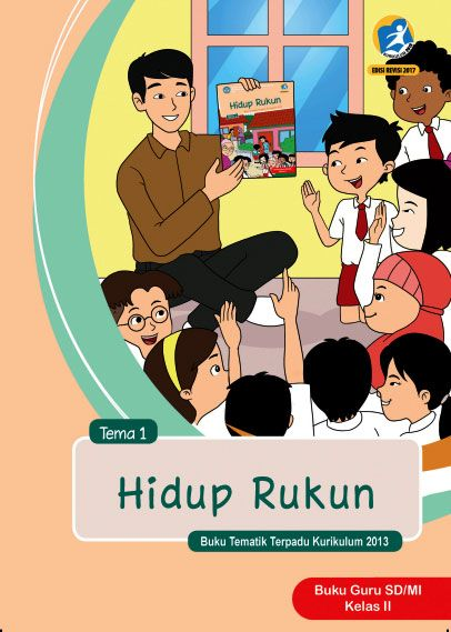Tema 1 Hidup Rukun Buku Guru Kelas 2 Ii Kurikulum 2013 Revisi 2017 Buku Kurikulum Guru