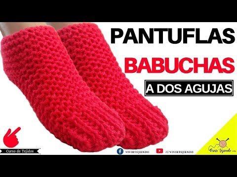 Tejiendo Pantufla Y Babucha A Dos Agujas Tejidos A Dos Agujas Paso A Paso Youtube Tejer Dos Agujas Como Tejer Pantuflas Como Tejer Calcetines