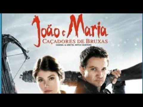 Joao E Maria Cacadores De Bruxas Youtube Bruxas Filmes E