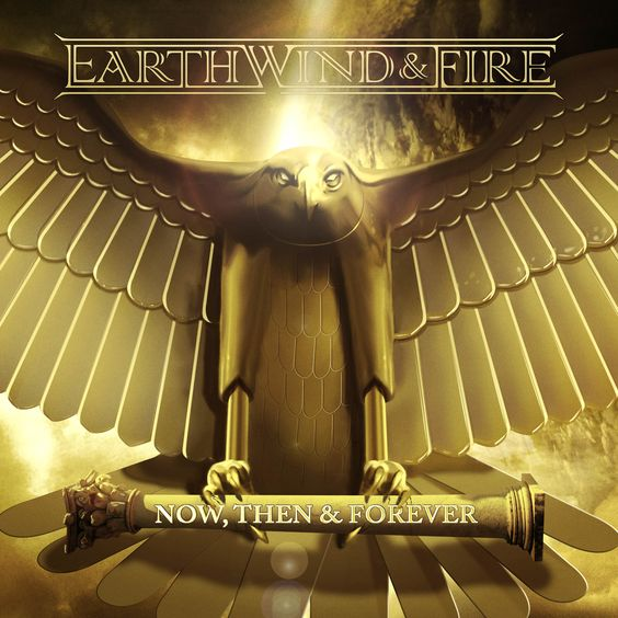 """Nouvel album Earth, Wind & Fire : """"Now, then & Forever"""" #EWF"""