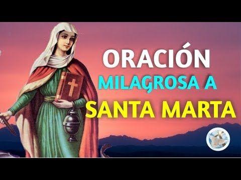 Oración Milagrosa A Santa Marta Para Situaciones Desesperadas Y Urgentes Youtube Oración Milagrosa Oracion De Santa Martha Oraciones