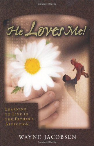 He Loves Me! Learning to Live in the Father's Affection by Wayne Jacobsen,http://www.amazon.com/dp/0964729253/ref=cm_sw_r_pi_dp_wwmrtb15QGYETDCS