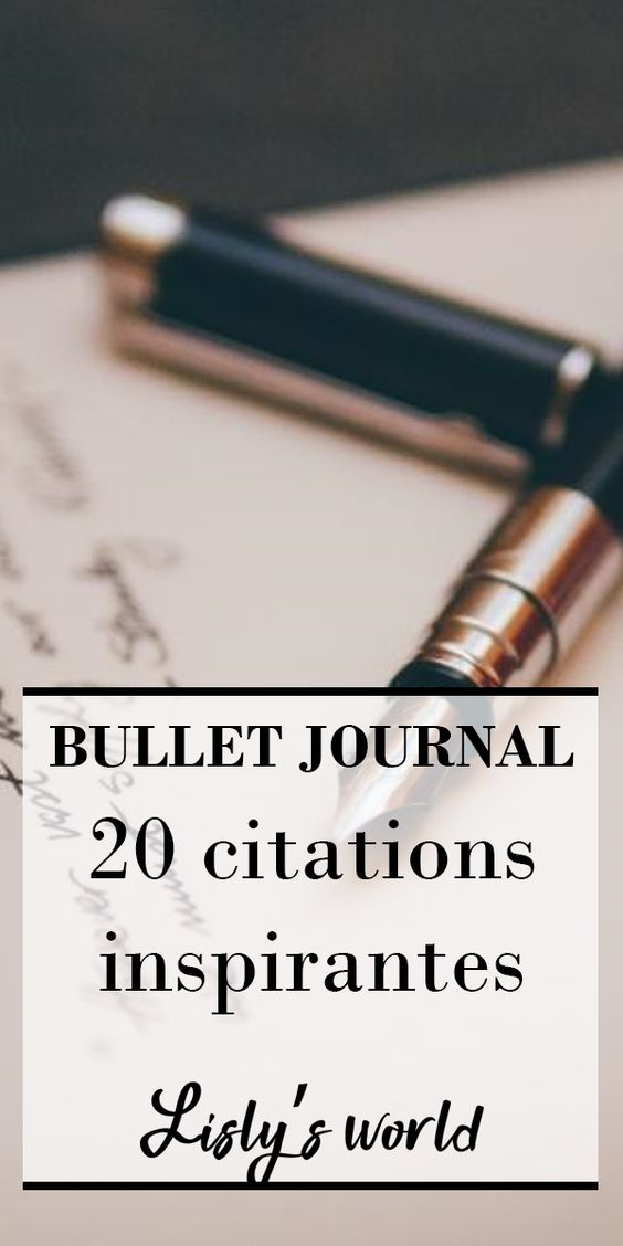 20 citations inspirantes pour votre Bullet Journal