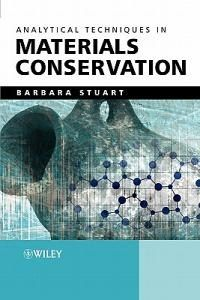 Analytical techniques in materials conservation / Barbara H. Stuart. -- [s.l.] : Wiley, 2007.  ISBN 978-0-470-06052-2. http://absysnet.bbtk.ull.es/cgi-bin/abnetopac01?TITN=496098