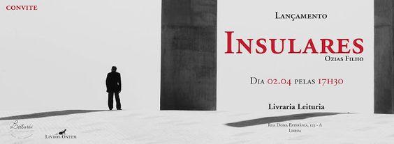 Insulares, de Ozias Filho (divulgação) - http://mymemoriesmyworld2014.blogspot.pt/2016/03/insulares-de-ozias-filho-divulgacao.html