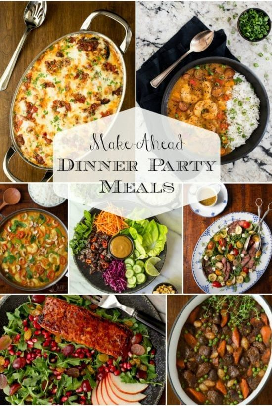 Make Ahead Dinner Party Meals Easy Dinner Party Recipes Dinner