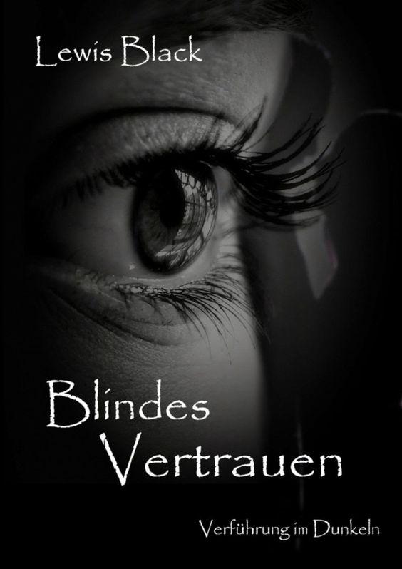 Katis-Buecherwelt: [REZENSION] Blindes Vertrauen: Verführung im Dunke...