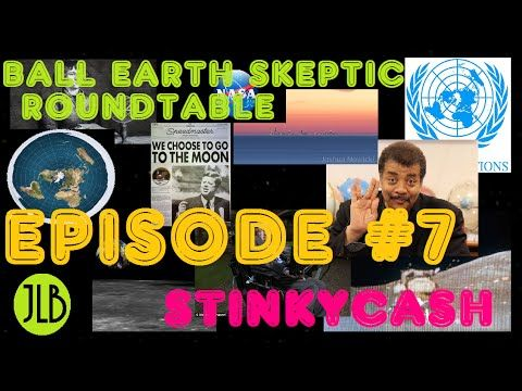 Ball Earth Skeptic Roundtable | Ep #7 StinkyCash (22-Jul-2015)