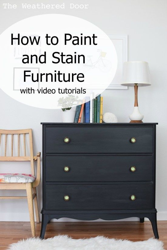 How To Paint And Stain Furniture With Videos Staining Furniture Bedroom Furniture Makeover Furniture