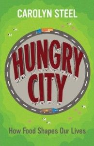 Carolyn Steel, a comida e as cidades — a não perder, no MariaMatos