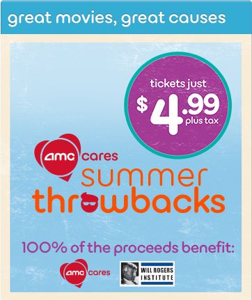 AMC Cares Summer Throwbacks