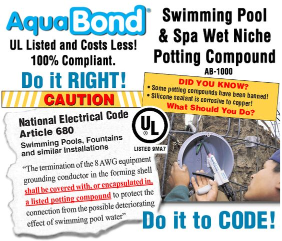 Aquabond Pool Light Potting Compounds Are Ul Listed And Meet National Electrical Code