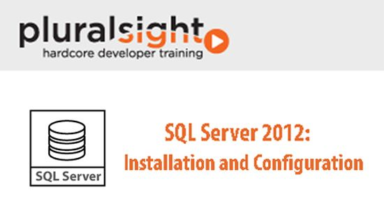 Pluralsight - SQL Server 2012: Installation and Configuration  http://tutdownload.com/all-tutorials/database/sql-server/pluralsight-sql-server-2012-installation-and-configuration/