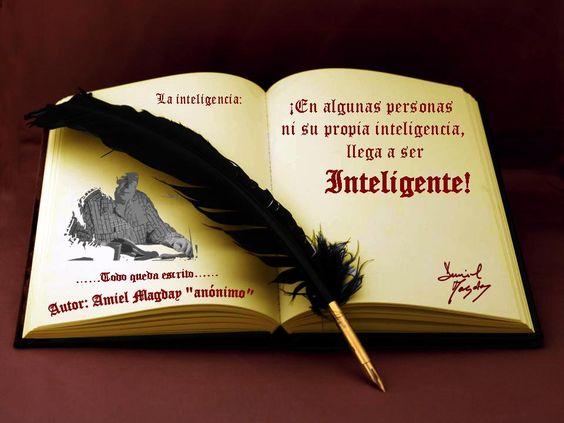 La inteligencia.