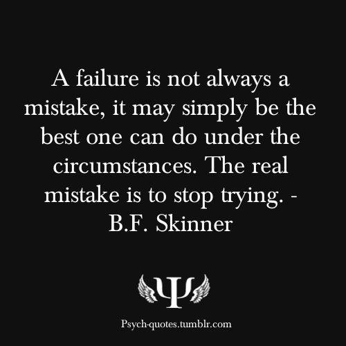 Bf Skinner Quotes: Conditioning, Keep Trying And I Love