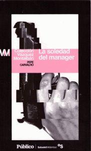 OCTUBRE-2013. Manuel Vázquez Montalbán. La soledad del manager. BUTXACA 65 http://elmeuargus.biblioteques.gencat.cat/record=b1495445~S43*cat http://www.lecturalia.com/libro/5391/la-soledad-del-manager