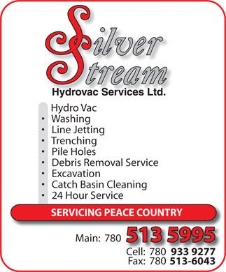 Silver Stream Hydrovac Services Ltd Main: 780-513-5995 Cell: 780-9330-9277 Fax: 780-513-6043