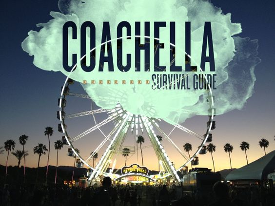 COACHELLA TIPS: a survival guide for the non-lame: