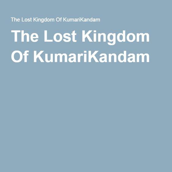 The Lost Kingdom Of KumariKandam