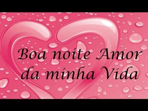 Linda Mensagem De Boa Noite Amor Youtube Com Imagens Boa