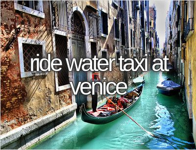Ride water taxi at Venice / Bucket List Ideas / Before I Die