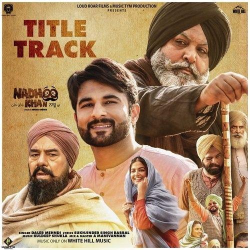 Nadhoo Khan Title Track Daler Mehndi Mp3 Song Download Riskyjatt Com Songs Mp3 Song Hd Movies Download