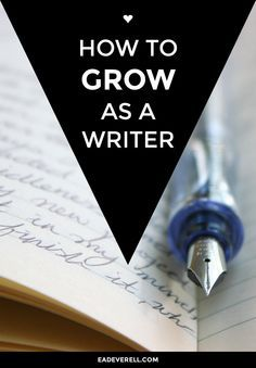 How To Grow As A Writer | Do you want to fine tune your writing skills? Check out this post on growing as a writer.
