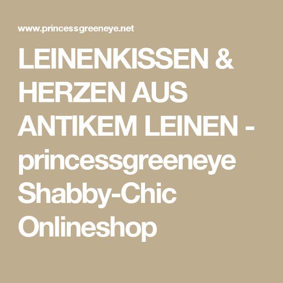 LEINENKISSEN & HERZEN AUS ANTIKEM LEINEN - princessgreeneye Shabby-Chic Onlineshop