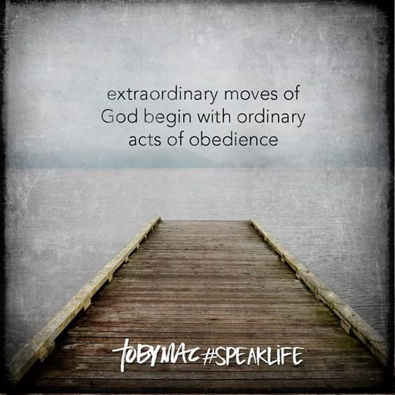 Extraordinary moves of God begin with ordinary acts of obedience. #SpeakLife: