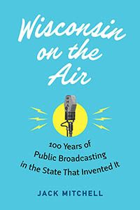 Peek behind the microphones of Wisconsin Public Radio in this history of public broadcasting.