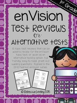 If you're like me you're not too fond of the assessments that Envision math provided to test your little learners. This is a set of reviews for all 16 topics taught in the first grade envision math series. No Prep!Print and go!Kid friendly and easy to read!Focus on showing work/how they know rather than multiple choice!Can be used for review before the assessment, as an alternate assessment, or a pre-assessment to create differentiated groups.