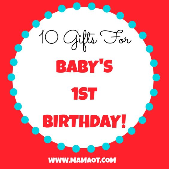 10 Great Gift Ideas For Baby's 1st Birthday! (from A