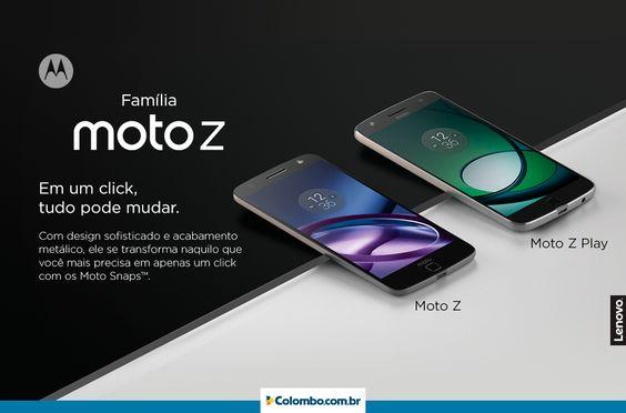 A família Moto Z chegou e vai surpreender você!  Alique aqui e confira: https://www.colombo.com.br/produto/Smartphones/Motorola/Moto-Z