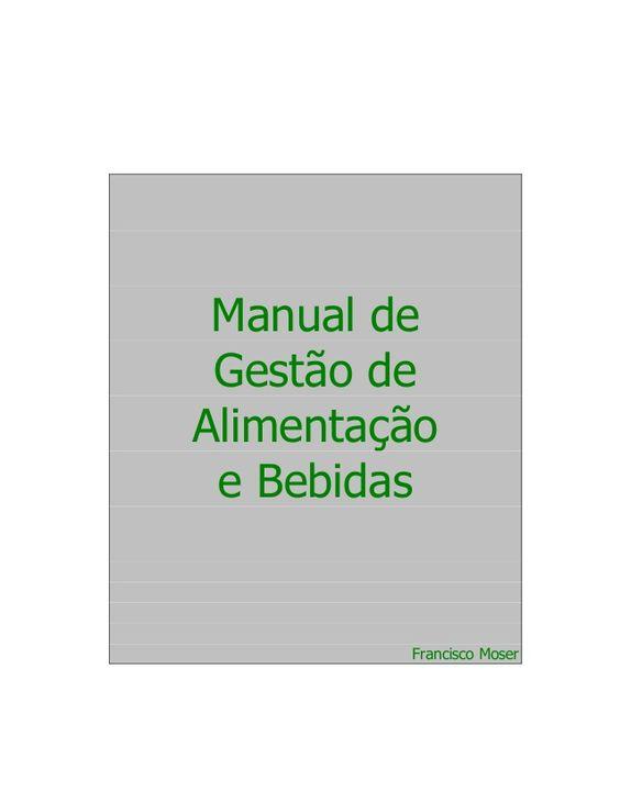 Manual de  Gestão de  Alimentação  e Bebidas  Francisco Moser