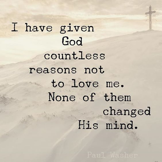 I have given God countless reasons not to love me. None of them changed his mind. Paul Washer #saviour #verseoftheday #gospel #christianquotes #christian #christianquote #christianquotesdaily #christianity #jesus #jesuschrist #christianquotesforyou #faith #love #bibleverse #jesussaves #bibleverses #quotes #christianquoteoftheday #wordofgod