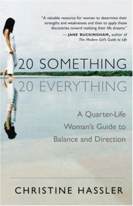 20-something-20-everything-a-quarter-life-womans-guide-to-balance-and-direction-by-christine-hassler